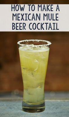 How to make a classic Mexican Mule beer cocktail. This drink recipe is great for beer and lager lovers.