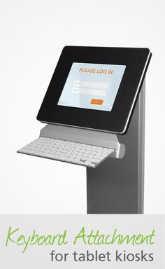 Our keyboard attachment is perfect for kiosks that collect contact information or for visitors who might not be comfortable interacting directly with a touch screen.