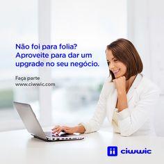 Cadastre-se em www.ciwwic.com e receba em tempo real a informação de quem está precisando dos seus produtos ou serviços.