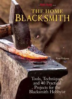 As more and more people join the do-it-yourself revolution, they are breathing new life into many time-honored skills and crafts. Blacksmithing is among the trades that are enjoying a resurgence for b                                                                                                                                                      More