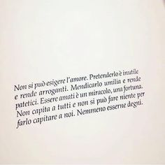 Caffè Corretto Poetry Quotes, Words Quotes, Book Quotes, Italian Words, Italian Quotes, Literature Quotes, Book Markers, The Ugly Truth, Interesting Quotes