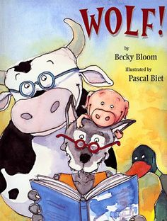 """Wolf! by Becky Bloom, Pascal Biet (illustrator)  FLUENCY LESSON: Begin the lesson by reading the book """"Wolf"""" to your students. As you read, discuss what the wolf had to do to become a better reader and why the first ways that he read weren't his best reading."""