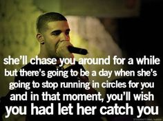 then she'll remain the one that got away! ... boys should wise up! haha