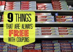 9 Things That Are Always Free With Coupons: Toothpaste, Toothbrushes, Deodorant, Feminine Pads/Liners/Tampons, Candles, Air Fresheners, Shaving Gel/Cream, Pain Relievers, Canned Soup. Source: MrsJanuary.com