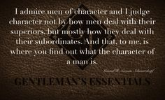 ' — Character Gentleman's Essentials Daily Quotes, Me Quotes, Gentleman Quotes, Inspire Others, Philosophy, Essentials, Inspirational Quotes, Advice, Wisdom