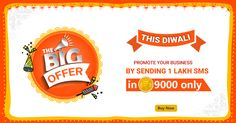 In this DIWALI - Promote your business get 1 Lac Low Prioirty Promotional SMS @ Just Rs . 9000 + Tax Only