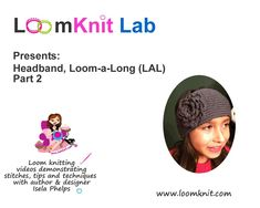 Loom Knit: Headband Project Part 2