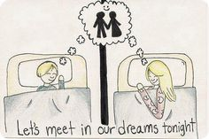 lets meet in our dreams tonight