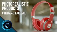 Creating Photorealistic Products in Cinema 4D and Octane