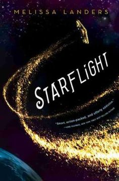 Starflight - Former high school enemies Solara Brooks and Doran Spaulding must team up when they find themselves aboard a renegade spaceship.