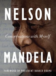 Conversations with Myself - Nelson Mandella