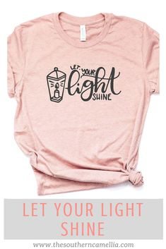 Let your light shine forth into the world! Shop trendy inspirational Christian tshirts. www.thesoutherncamellia.com
