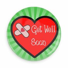 Funny Buttons - Custom Buttons - Promotional Badges - Get Well Soon Pins - Wacky Buttons