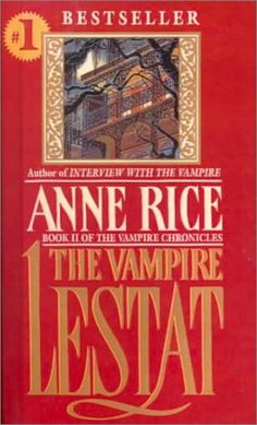 The Vampire Lestat by Anne Rice. The first Anne Rice book I ever read...and I was hooked. A beautiful writer...I read them over and over...