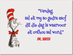 """Vandag sal ek my so gedra asof dit die dag is waarvoor ek onthou sal word. School Art Projects, Art School, Lekker Dag, Afrikaanse Quotes, Dream Party, Classroom Posters, My Land, True Words, Me Quotes"