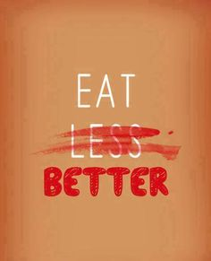Eat better, not less!