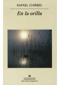 En la Orilla - Rafael Chirbes. Noviembre 2015