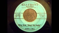 "Emblems - Bang Bang ""Shoot 'Em Daddy"" - Uptempo NY Doo Wop"