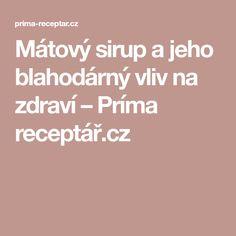 Mátový sirup a jeho blahodárný vliv na zdraví – Príma receptář.cz