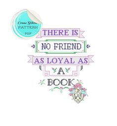 There Is No Friend as Loyal as a Book - Ernest Hemingway. Typography Cross Stitch Pattern. Digital Download PDF.