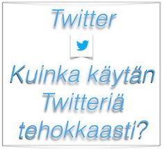 Työkaluja Twitterin tehokäyttöön ja listaus suomalaisista Twitter-aiheisista blogikirjoituksista. (23.10.2014)