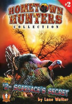 Scarface's Secret: Hometown Hunters Collection, #2 by Lane Walker (PZ10.3 .W35 S33 2012)