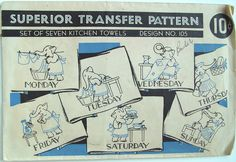 Superior 105; ca. 1940s; Day of the week kitchen towel designs of an elephant engaging in household activities such as Monday wash day, Tuesday ironing day, Wednesday sewing and mending day, Thursday shopping day, Friday housecleaning day, Saturday is bake a cake day (?) and Sunday is a day of rest.