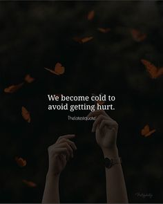 We become cold to avoid getting hurt. . . #thelatestquote #quotes