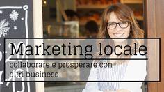 Marketing locale: collaborare e prosperare con altri business
