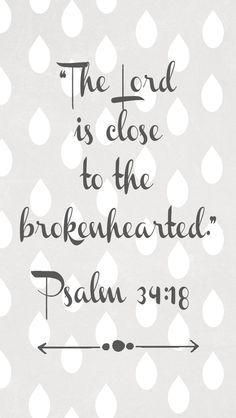 Psalm 34:18  Visit my Miscarriage Blog @ joyanddragonflies.com #miscarriage #scripture #brokenhearted