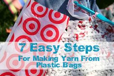 7 Easy Steps to Make Yarn from Plastic Bags. Even if I never actually try this, it's still a cool enough idea to share!