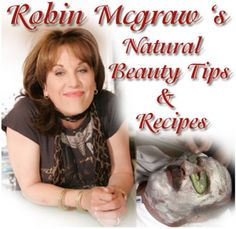 robin-mcgraw-beauty-tips-and-facial-recipies