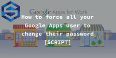 [Script] How to Force Password Change for your Google Apps users Google Apps For Work, Self Thought, Script, Real Life, Digital Marketing, Change, Learning, Script Typeface, Studying