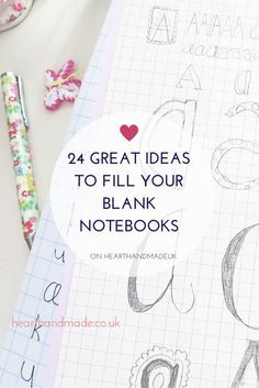 24 Great Ideas to fill your blank notebooks!