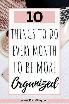 10 things to do every month to be more organized! How to live a more organized life. How to organize your month correctly. How to plan your month for success and organization. #organization #organizationideas #organizingtips #month How To Be More Organized, Getting Organized, Getting Things Done, Things To Do, Planner Organization, Organizing Ideas, Organizing Clutter, Organization Station, Organizing Life