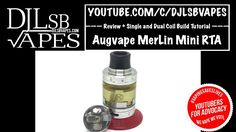 Augvape MerLin Mini RTA Review + Single and Dual Coil Build Tutorial - D...