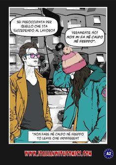 "Idiom of the day: ""Non fare né caldo né freddo""."