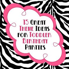 15 Great Theme Ideas for Toddler Birthday Parties