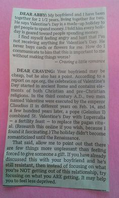 Even Dear Abby knows the origin of Valentines Day......good advice too! Focus on what you are getting, but more importantly focus on giving without getting!
