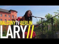 LARY bei BalconyTVBerlin    https://www.balconytv.com/berlin https://www.facebook.com/BalconyTVBerlin