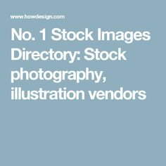 No. 1 Stock Images Directory: Stock photography, illustration vendors