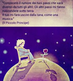 Il piccolo principe Little Prince Party, The Little Prince, Favorite Quotes, Best Quotes, Italian Quotes, Feelings Words, Kahlil Gibran, Special Words, Life Philosophy