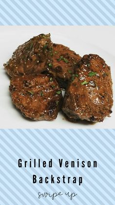 Check out this delicious Grilled Venison Backstrap recipe! #fieldtoplate