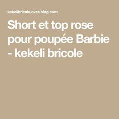 Short et top rose pour poupée Barbie - kekeli bricole