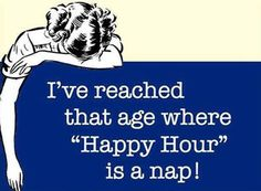 Old age Happy Hour!