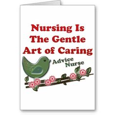 Gifts for nurses - Advice Nurse. Nursing Is The Gentle Art Of Caring Cards, Medical Gifts, Nurse Gifts, Advice Nurse, Hospice Nurse, Certified Nurse, Nursing Assistant, Medical Design, Training Classes, Nursing Students