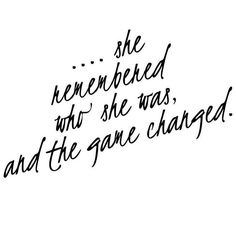 She remembered who she was....