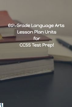 6th Grade Language Arts  Lesson Plan Units for CCSS Test Prep! Entire 4 week unit!