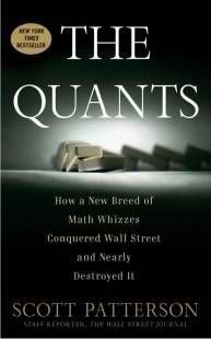 """SCOTT PATTERSON is a staff reporter at The Wall Street Journal covering the latest cutting-edge technological advances on Wall Street. This is his first book.""""Beware of geeks bearing formulas."""" --Warren Buffett   In March of 2006, the world's richest men sipped champagne in an opulent New York hotel.  They were preparing to compete in a poker tournament with million-dollar stakes, but those numbers meant nothing to them.  They were accustomed to risking billions...more on boikeno.com"""