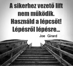Joe Girard gondolata a sikerről. Favorite Quotes, Best Quotes, Funny Quotes, Work Quotes, Life Quotes, Dont Break My Heart, Motivational Quotes, Inspirational Quotes, Quotes About Everything
